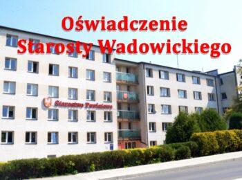 Oświadczenie Starosty Wadowickiego
