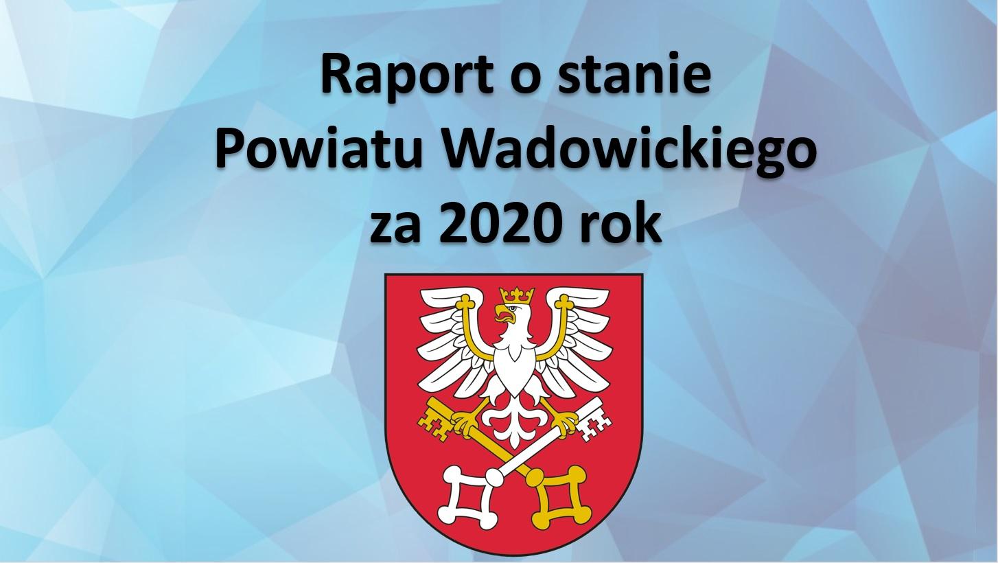 Raport i debata o stanie powiatu wadowickiego za 2020 rok
